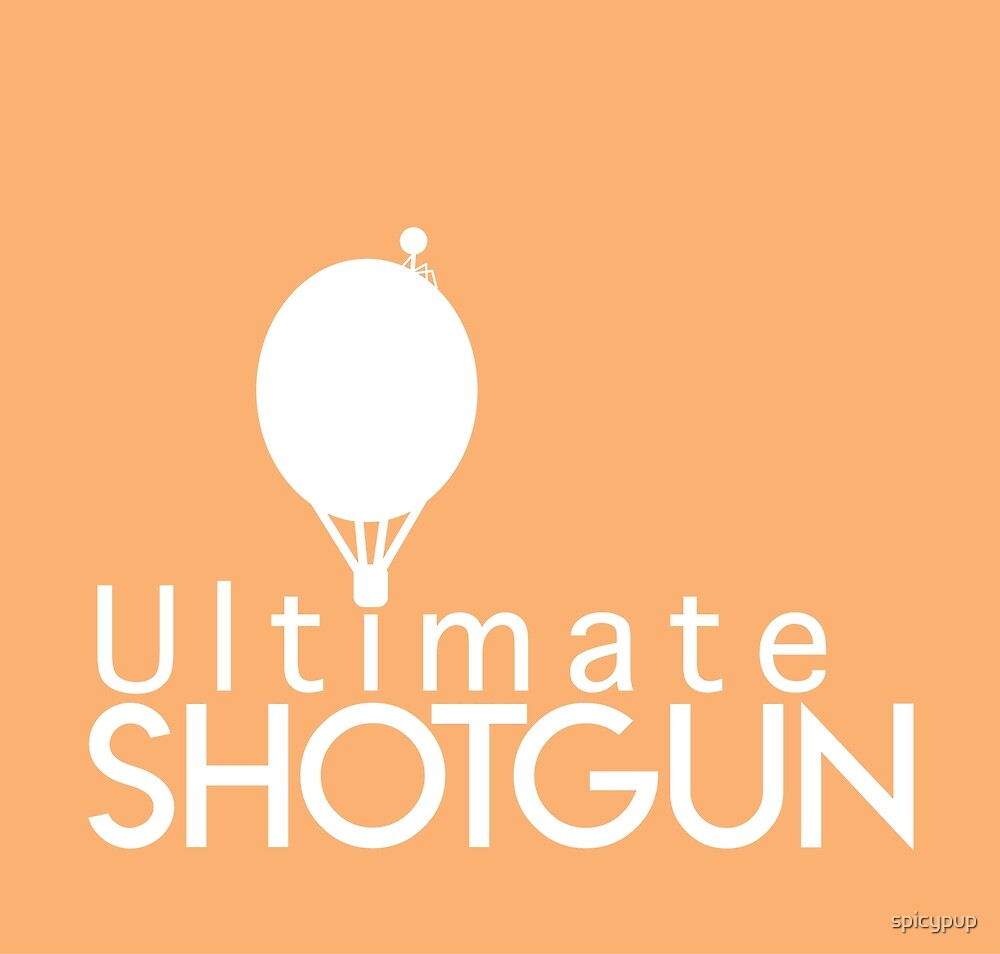 Ultimate Shotgun by spicypup