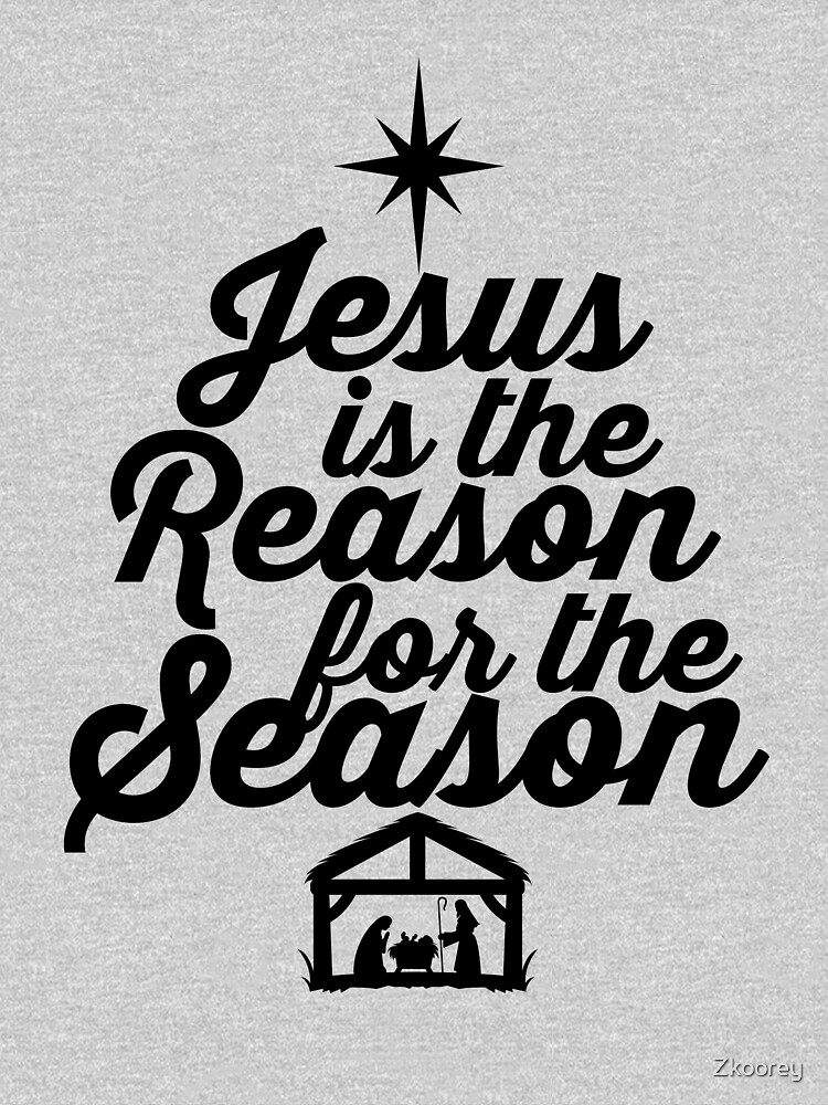 Jesus is the Reason for the Season Holiday Christmas Spirit Religious Advent  by Zkoorey