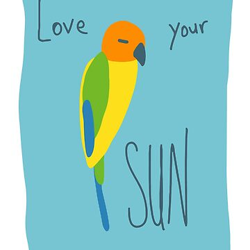 Sun Conure Parrot – Love Your Sun! by sensiblepony