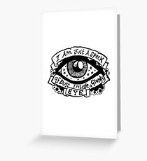 I Am Just a Speck of Dust Inside a Giants Eye - Illustrated Lyrics Greeting Card