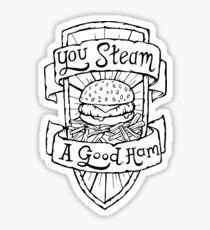 You Steam a Good Ham - Illustrated Simpsons Quote Sticker