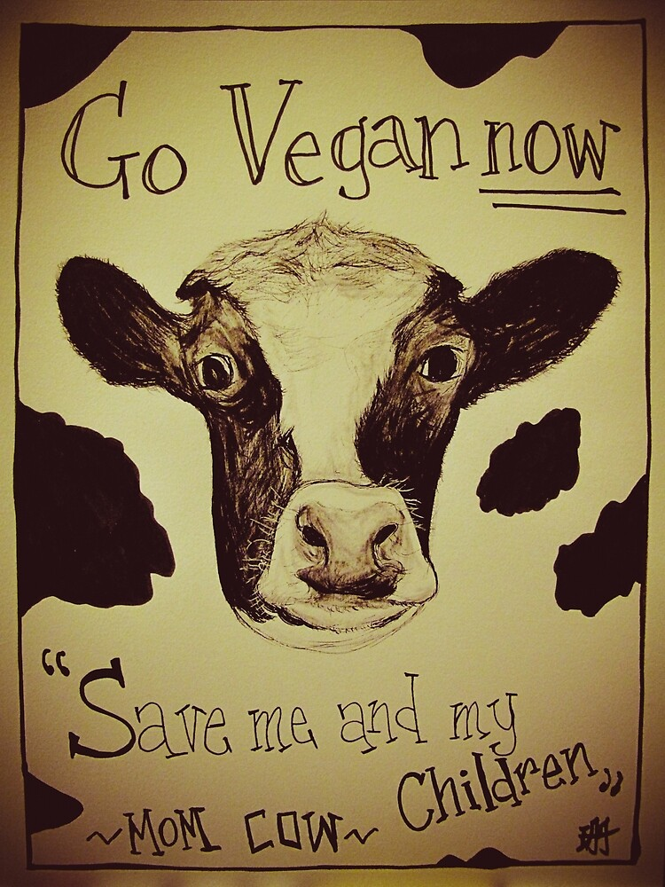Go Vegan Now - Save Me And My Children Cow Mom by yksbyofs