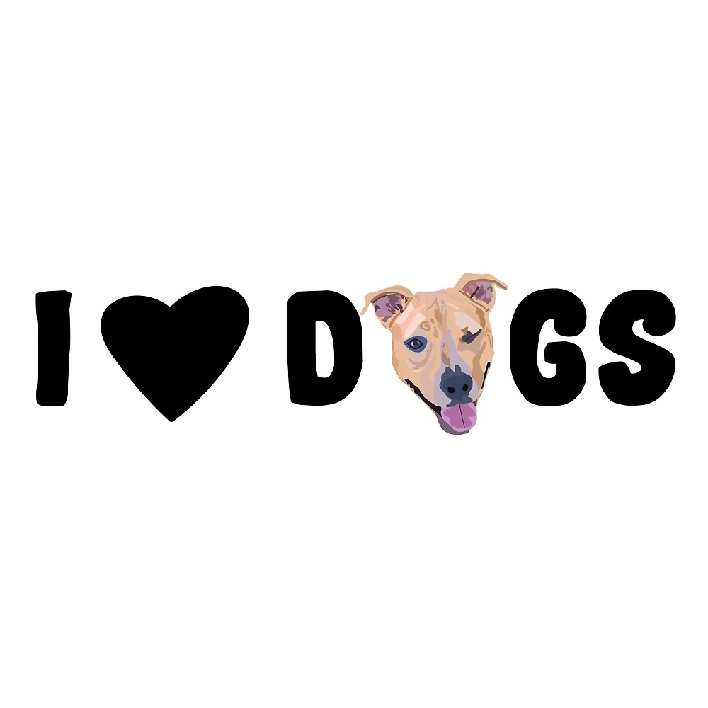 I Love Dogs by gretabanks