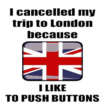 I Cancelled My Trip To London Because ... by taiche
