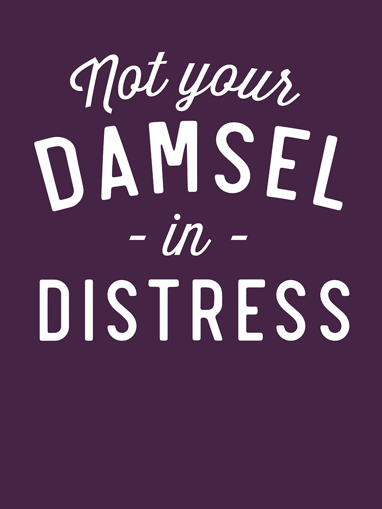 Not Your Damsel In Distress by wondrous