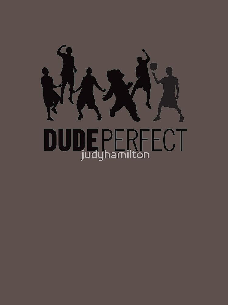 DUDE PERFECT by judyhamilton