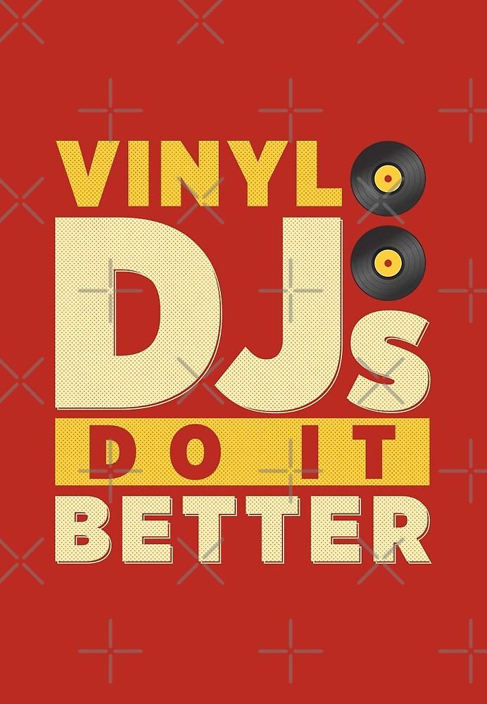 Vinyl DJs Do It Better by BeArts