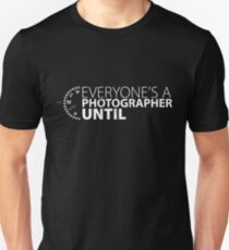 Everyone's A Photographer Until Manual Mode Funny T Shirt Unisex T-Shirt