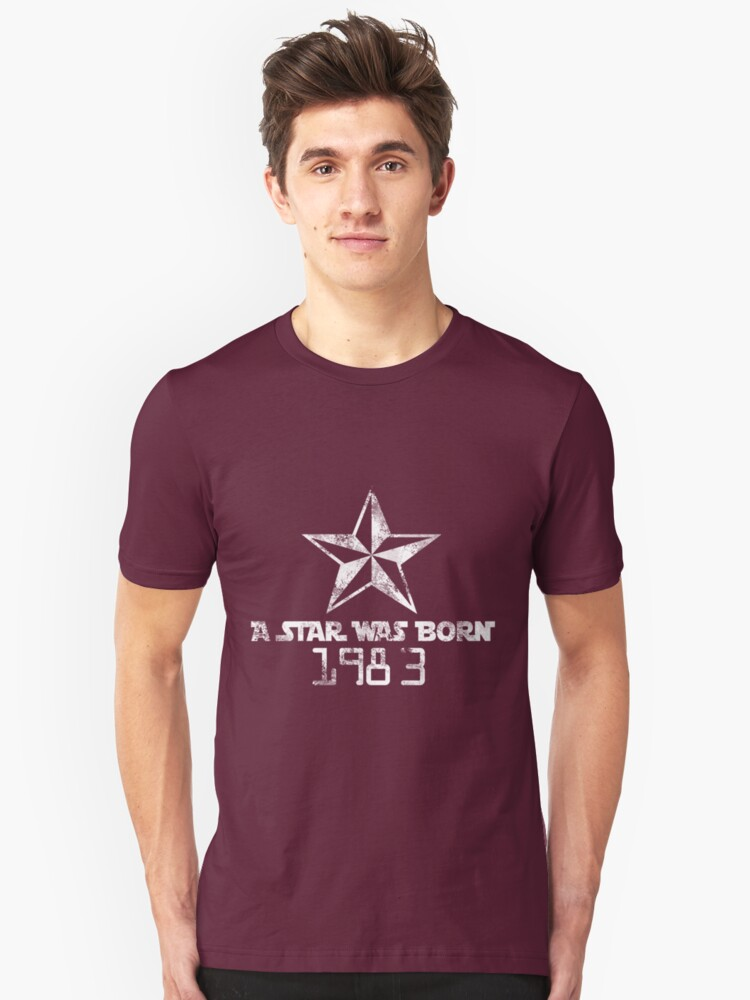 A Star was Born 1983 Unisex T-Shirt Front