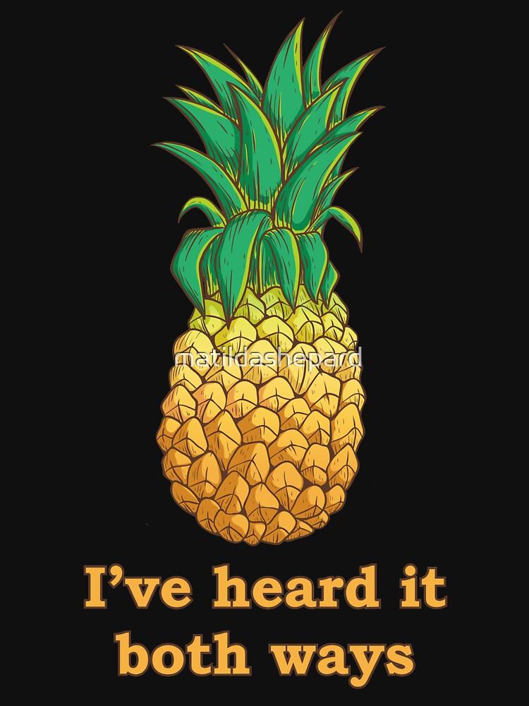 I've heard it both ways, Pineapple style -psych- version  by matildashepard
