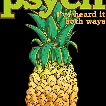 I've heard it both ways, Pineapple style -psych- version  by matildashepard