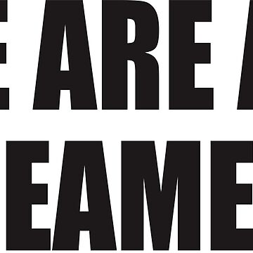 We Are All Dreamers Shirt Defend DACA  by mohammedduren