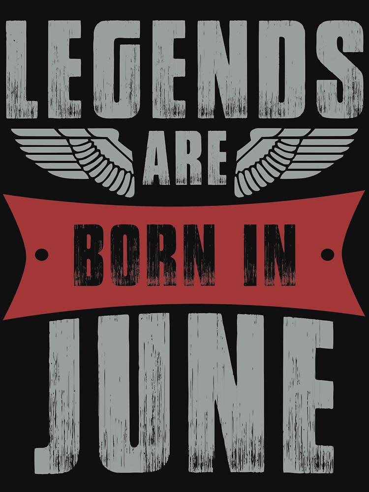 Legends Are Born In June by berryferro