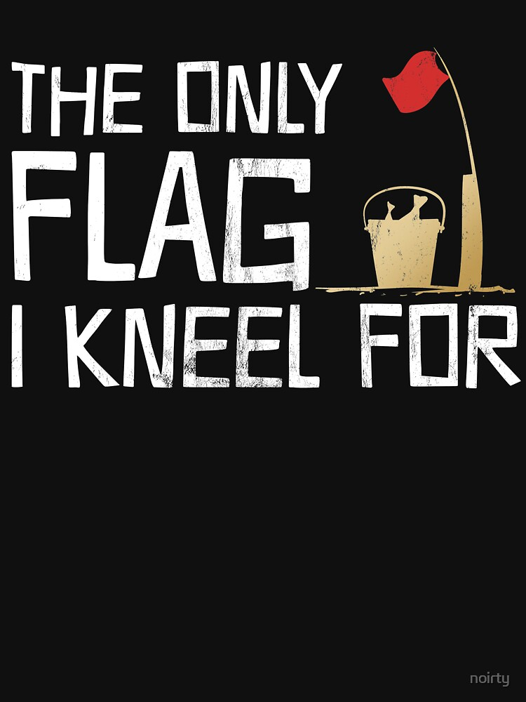 The Only Flag I Kneel For Ice Fishing T-Shirt by noirty