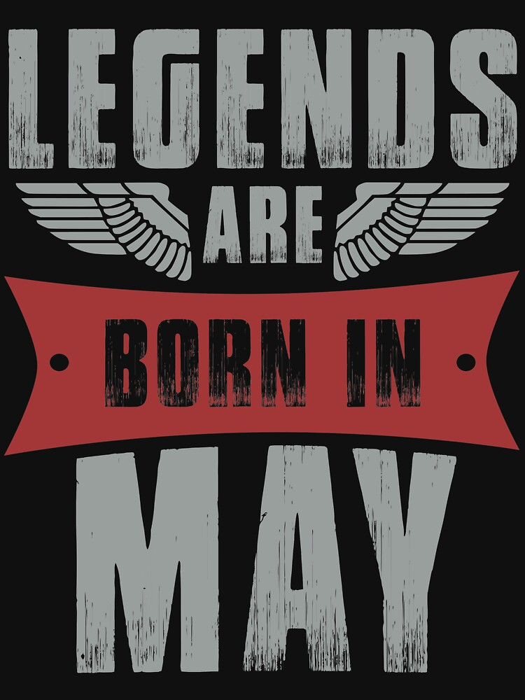 Legends Are Born In May by berryferro