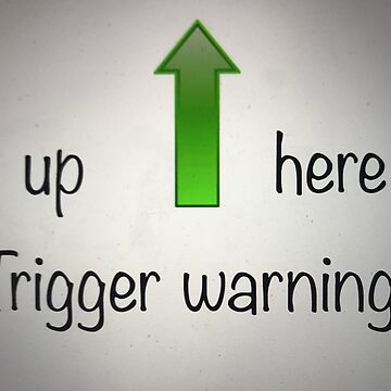 Trigger warning by nisse23