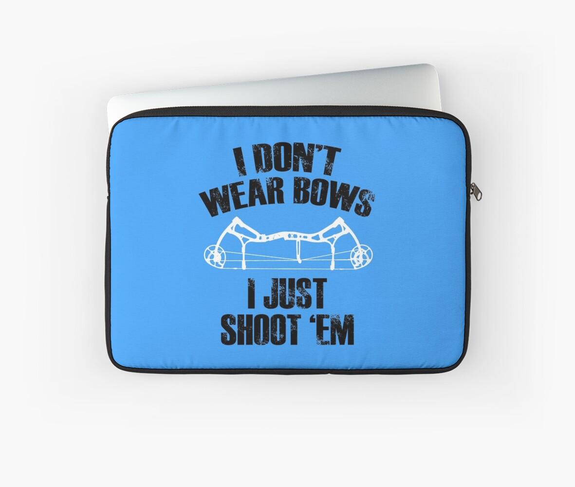 I Don't Wear Bows, I Just Shoot 'Em! by flipper42