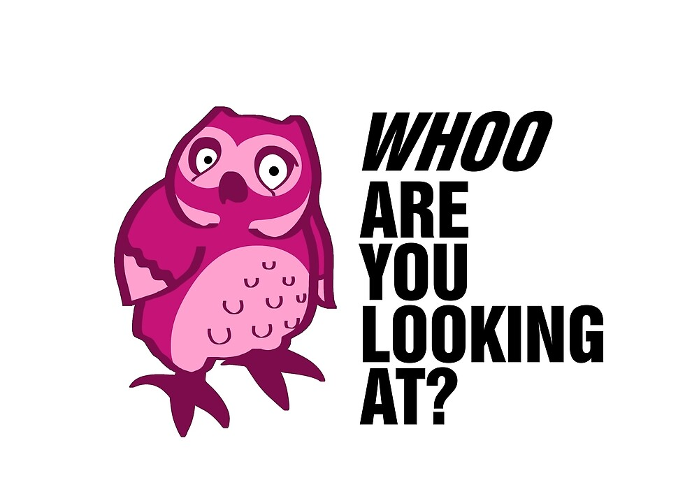 Owl - Who are you looking at (pink) by Chipuliara