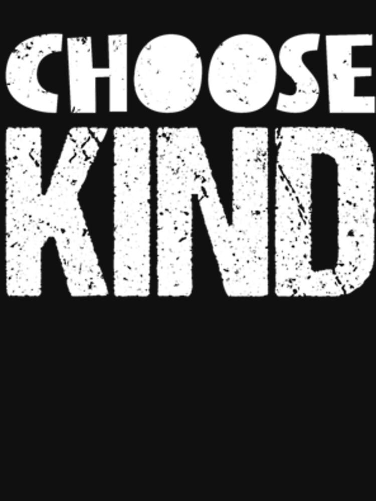Choose Kind by dealzillas