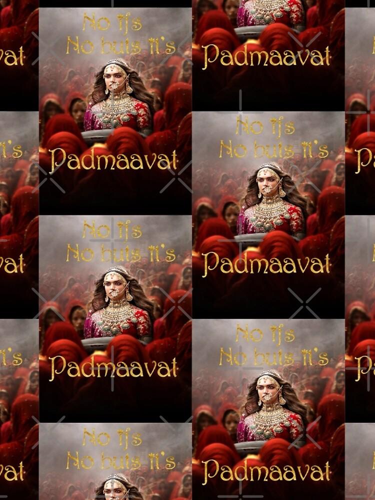 No ifs, No buts, it's Padmaavat by FilmFactoryRayz