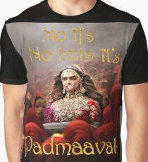 No ifs, No buts, it's Padmaavat Graphic T-Shirt