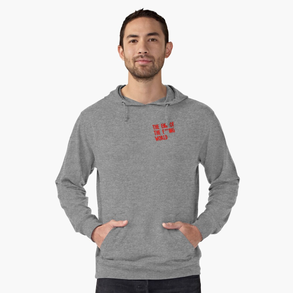 The end of the fucking world  Lightweight Hoodie Front