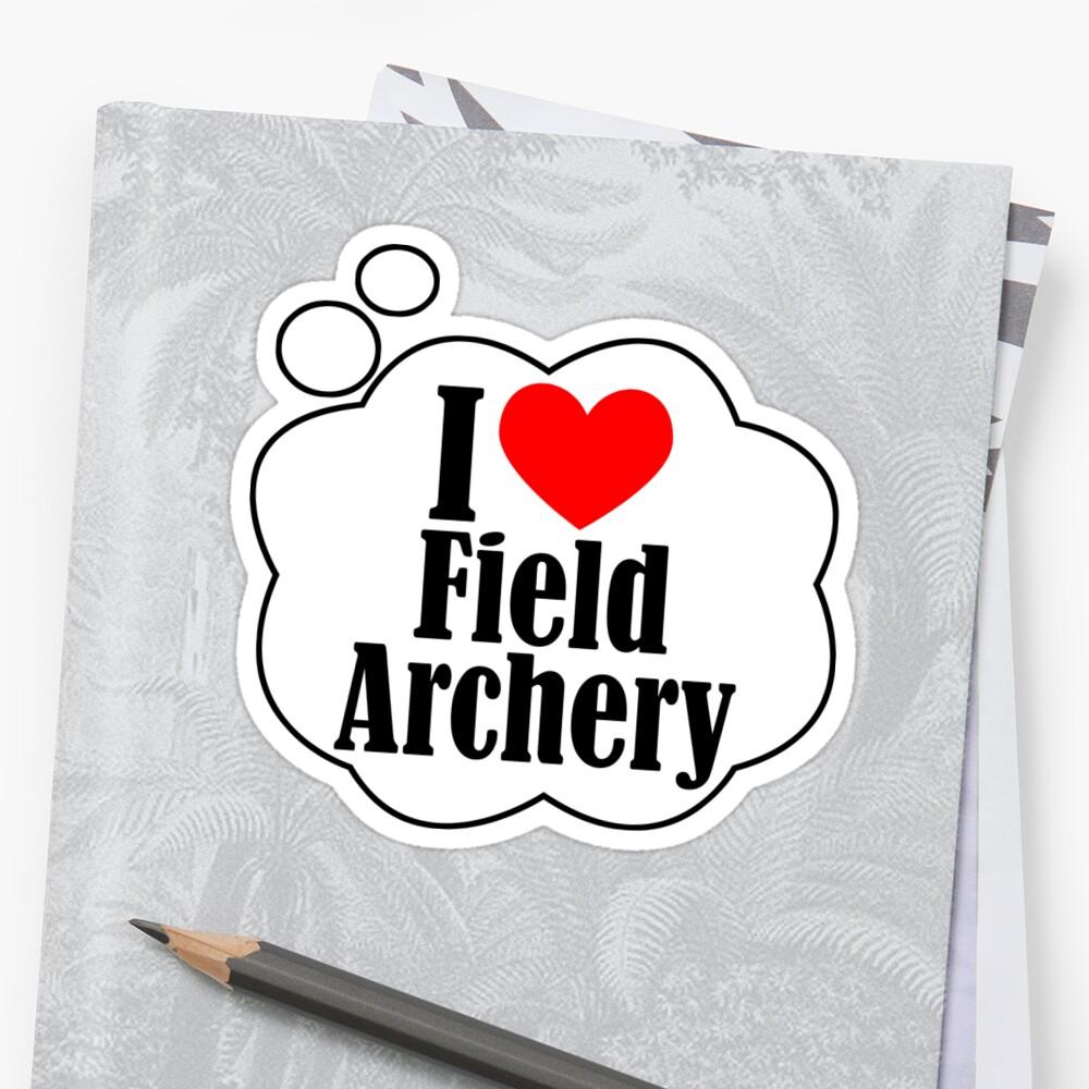 I Love Field Archery! by flipper42