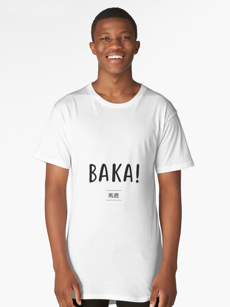 Baka! Long T-Shirt Front
