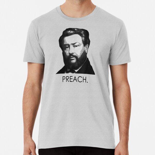 """Charles Spurgeon - """"Preach."""" Premium T-Shirt"""