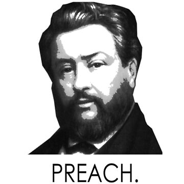 """Charles Spurgeon - """"Preach."""" by TheologyThreads"""