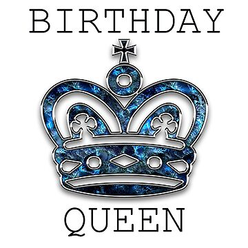 Birthday Queen by Crtive