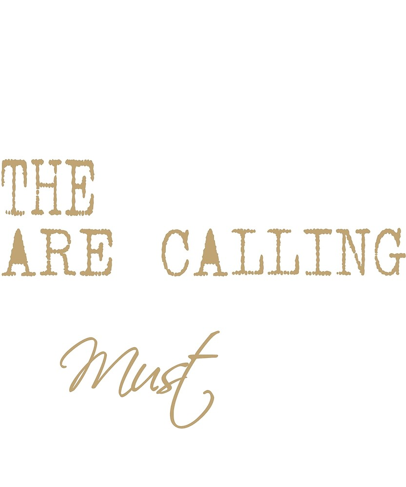 The Are Calling Must by vantandat88