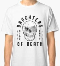 DAUGHTERS OF DEATH - Ride Fast Classic T-Shirt