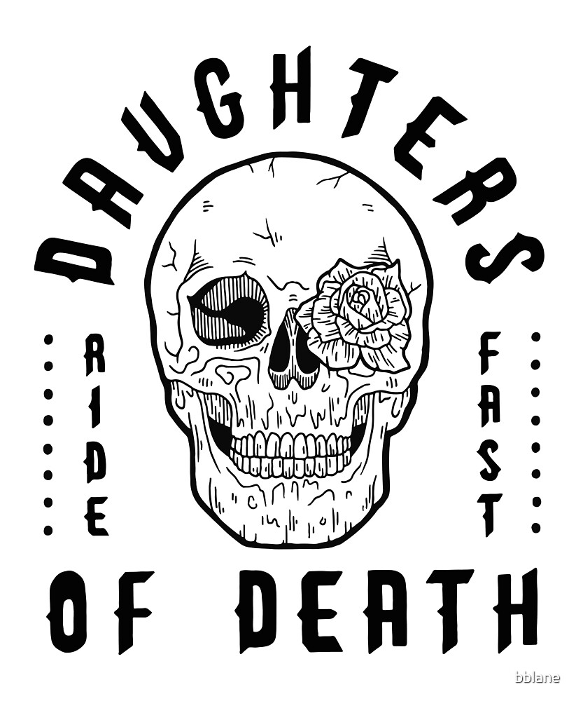 DAUGHTERS OF DEATH - Ride Fast by bblane