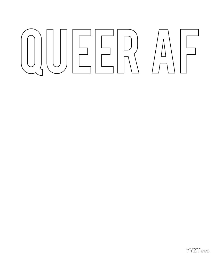 Queer As AF Hiphop Emo Funny Cool Awesome Trending  by YYZTees