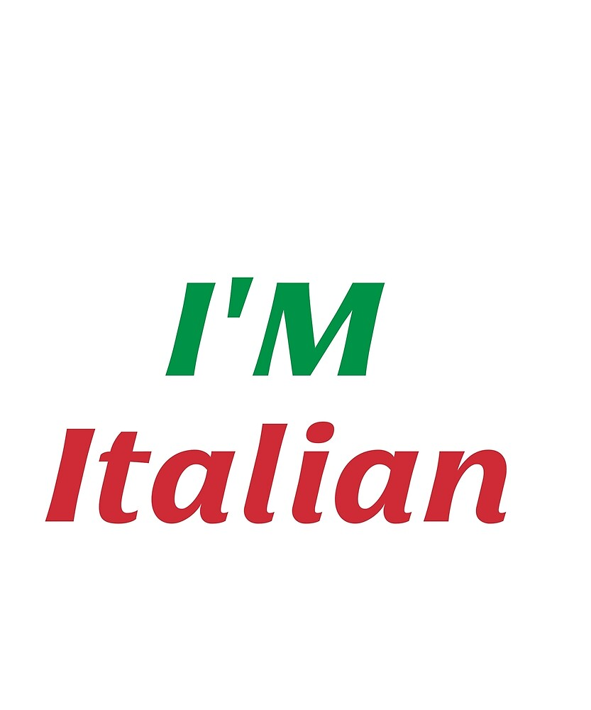 I'm not yelling I'm Italian  by CrazyNYD