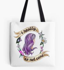 I Really Do Not Care Tote Bag