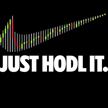 Just Hodl It. by chekov429