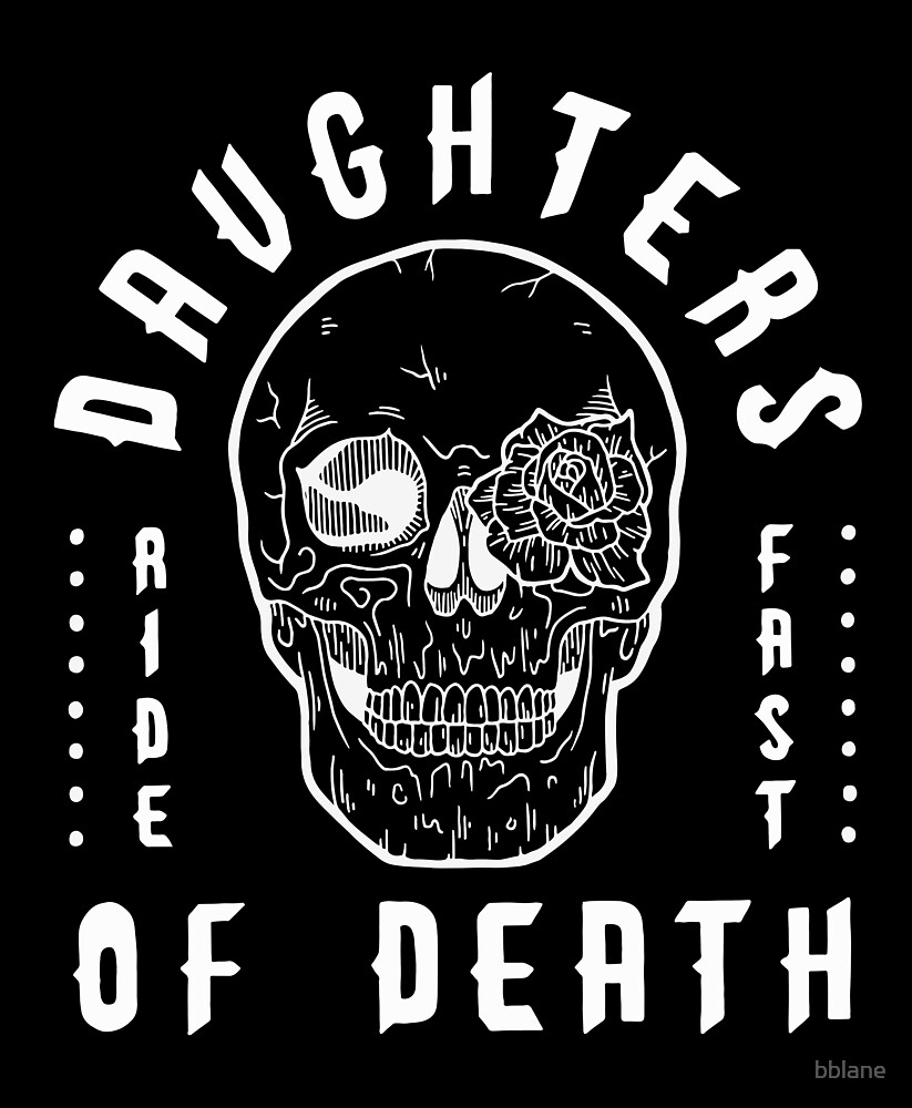Daughters Of Death - Biker Design by bblane