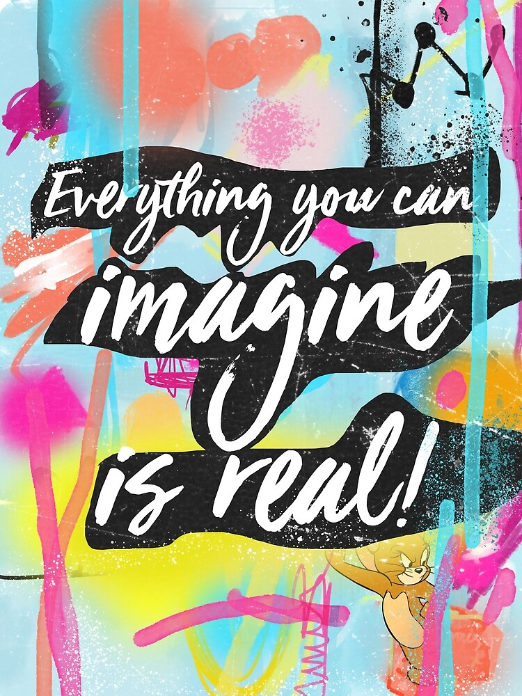 Everything you can imagine is real art by Books & Flights