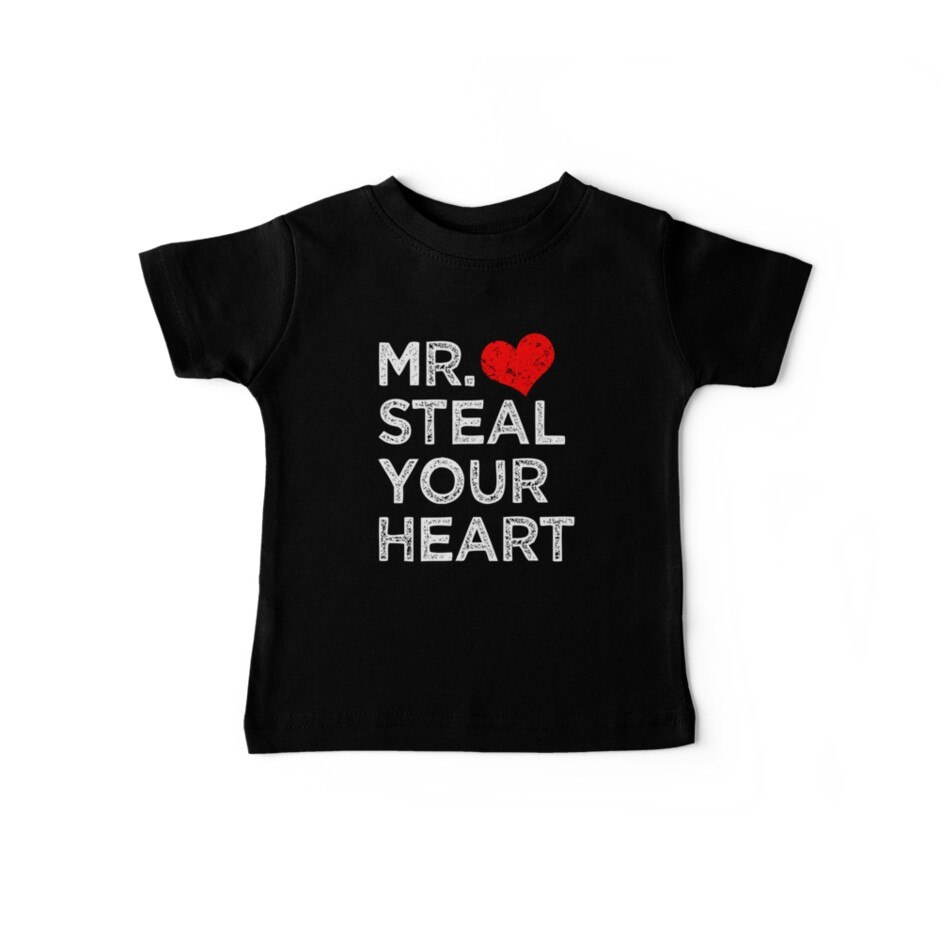 Mr. Steal Your Heart funny boys Valentines Shirt by worksaheart