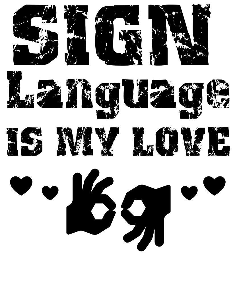 Sign Language is my Love by CrazyNYD