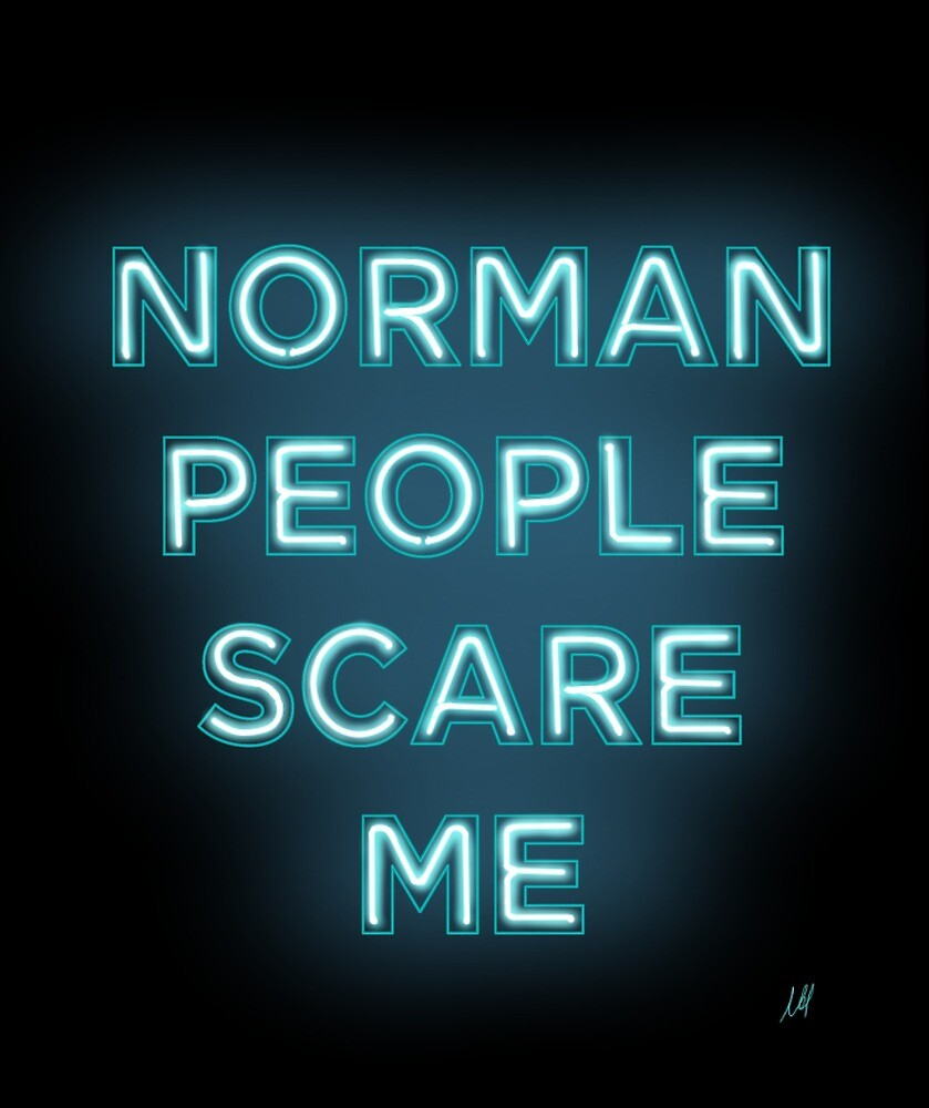 Norman people scare me by Nyakouhi