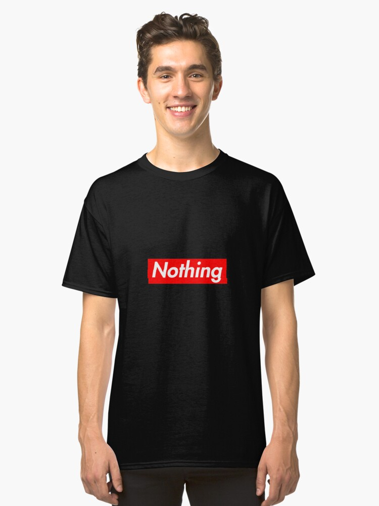 'Nothing' Supreme Parody Classic T-Shirt Front