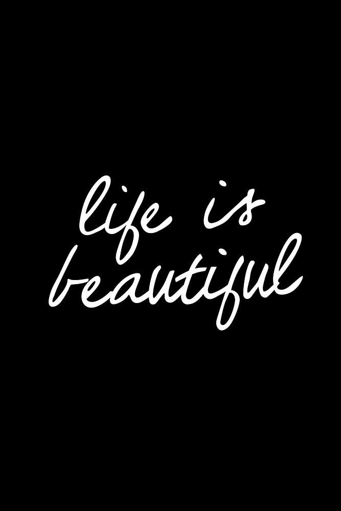 Life is Beautiful by MotivatedType