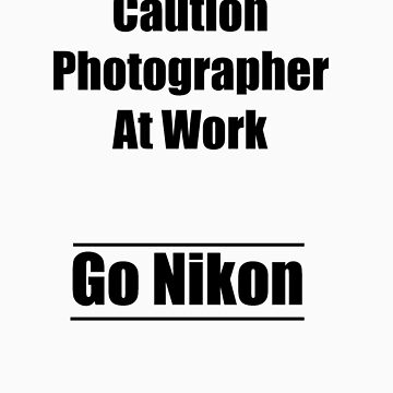 caution photographer at work 2 by krisb22