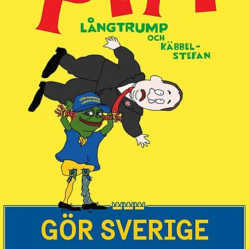 Gör Sverige lagom igen - Pepe Långtrump & Käbbel-Stefan med logga by GorSverigeLagom