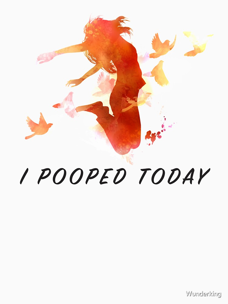 i pooped today by Wunderking