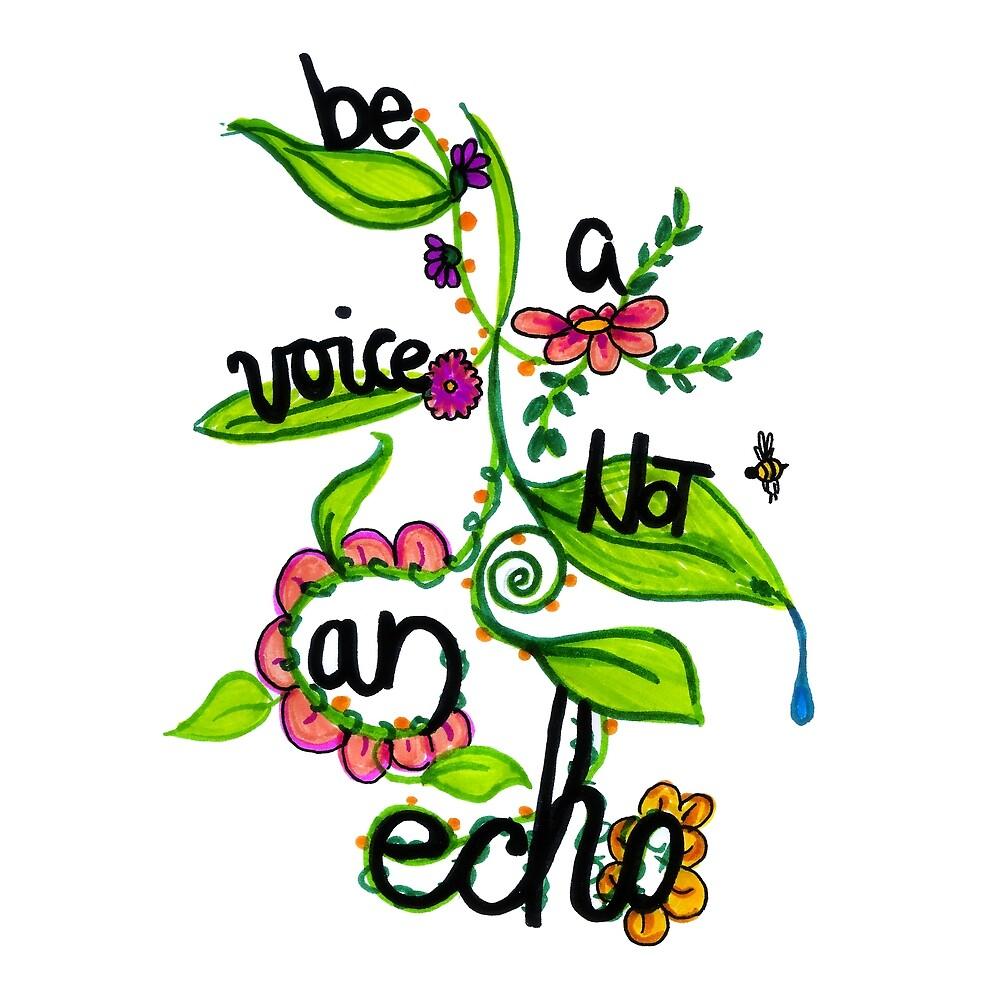 Be An Voice Not An Echo Motivational Design by HighArtDesigns
