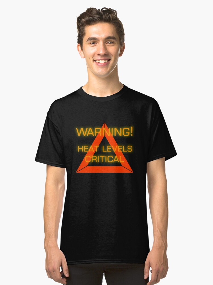 Warning Heat Levels Critical Classic T-Shirt Front